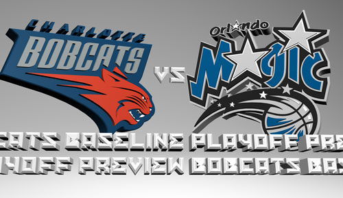 Bobcats Magic 2010 Playoff Preview Bobcats Baseline